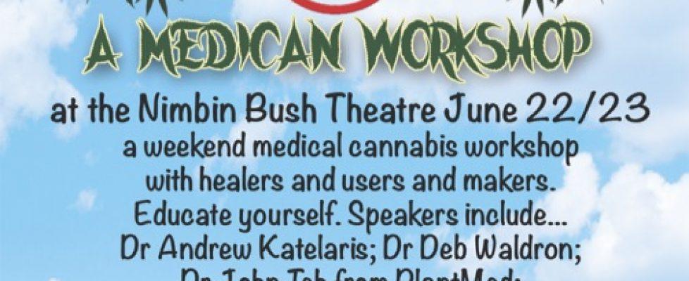 NEXT MEDICAL CANNABIS WEEKEND WORKSHOP IN NIMBIN JUNE 22/23